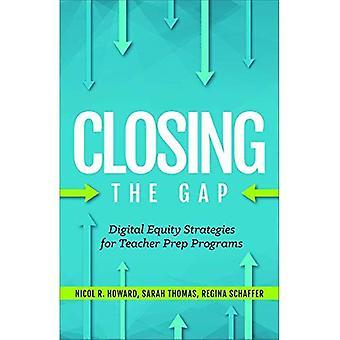 Digital Equity Strategies for Teacher Prep Programs (Closing the Gap)