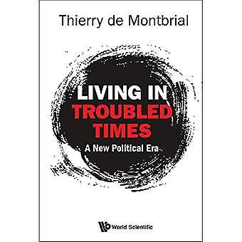 Vivere In tempi difficili: Una nuova Era politica