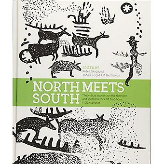 North Meets South: Theoretical Aspects on the Northern and Southern Rock Art Traditions in Scandinavia (Swedish Rock Art Research Series)