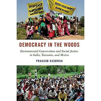 Democracy in the Woods - Environmental Conservation and Social Justice