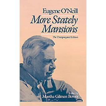 More Stately Mansions The Unexpurgated Edition by ONeill & Eugene Gladstone