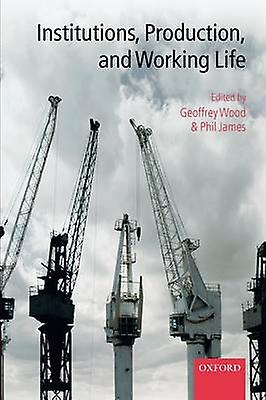 Institutions Production and Working Life by bois & Geoffrey