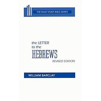 The Letter to the Hebrews by Barclay & William