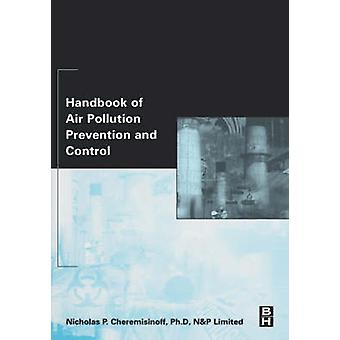 Handbook of Air Pollution Prevention and Control by Cheremisinoff & Nicholas P.