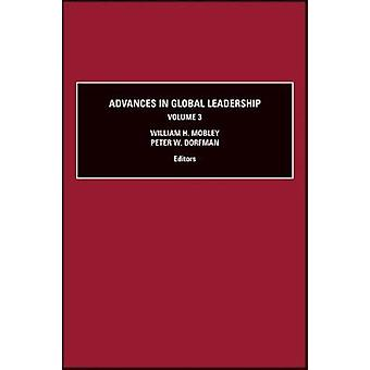 Advances in Global Leadership Volume 3 by Mobley & William H.