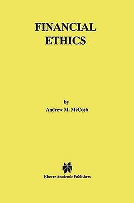 Financial Ethics by McCosh & Andrew