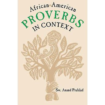 AfricanAmerican Proverbs in Context by Prahlad & Sw Anand
