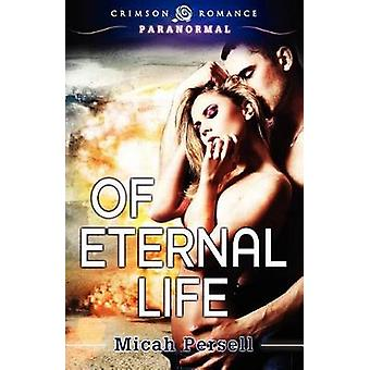 Of Eternal Life by Persell & Micah