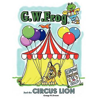 G.W. Frog et le Lion de cirque par Everett & George W.