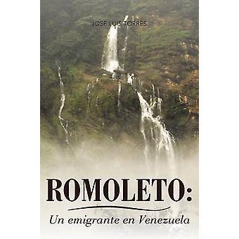 Romoleto Un Emigrante En Venezuela by Torres & Jos Luis