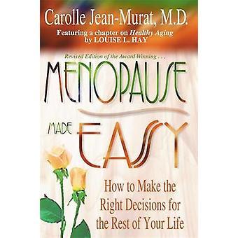Ménopause faite facile comment prendre les bonnes décisions pour le reste de votre vie par JeanMurat & Carolle