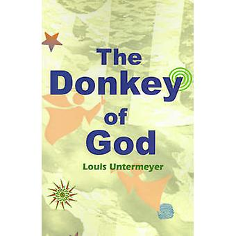 The Donkey of God by Untermeyer & Louis