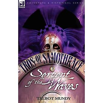 Tros of Samothrace 3 Serpent of the Waves by Mundy & Talbot