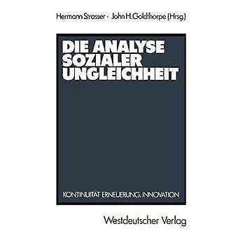 Die Analyse sozialer Ungleichheit Kontinuitt Erneuerung Innovation par Strasser & Hermann