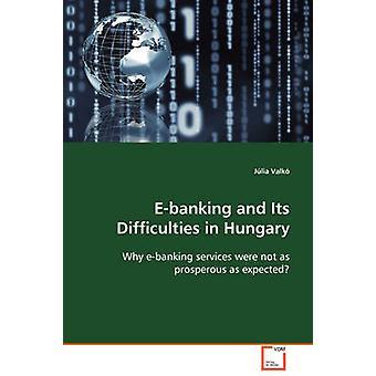 Elektronisch bankieren en de problemen in Hongarije door Valk & Jlia