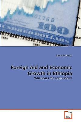 Foreign Aid and Economic Growth in Ethiopia by Dinku & Yonatan