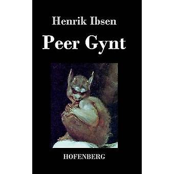 Peer Gynt by Henrik Ibsen