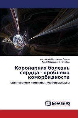 Kornarnaya Bolezn Serdtsa  Problema Komorbidnosti by Dimov Anatoliy Sergeevich