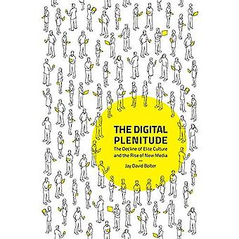 The Digital Plenitude: The Decline of Elite Culture and the Rise of New Media� (The MIT Press)