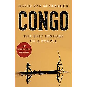 Congo - The Epic History of a People by David Van Reybrouck - 97800622