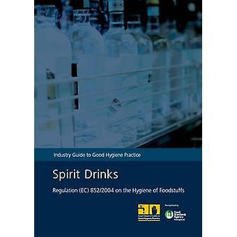 Spirit Drinks - Industry Guide to Good Hygiene Practice by Food Standa