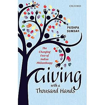 Giving with a Thousand Hands - The Changing Face of Indian Philanthrop