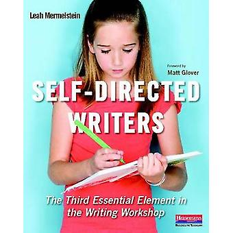 Self-Directed Writers - The Third Essential Element in the Writing Wor