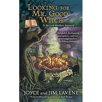 Looking for Mr. Good Witch by Joyce Lavene - 9780425268261 Book