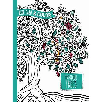 Keep Calm and Color - Tranquil Trees Coloring Book by Marica Zottino