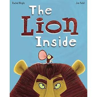 The Lion Inside by Rachel Bright - Jim Field - 9780545873505 Book