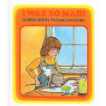 I Was So Mad! by Norma Simon - Dora Leder - 9780780712508 Book