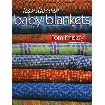 Handwoven Baby Blankets by Tom Knisely - 9780811714112 Book