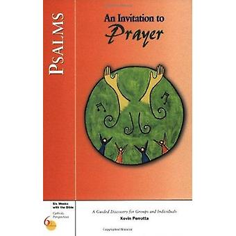 Psalms an Invitation to Prayer (annotated edition) by Kevin Perrotta