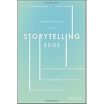 The Storytelling Edge - How to Transform Your Business - Stop Screamin
