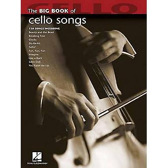 Big Book of Cello Songs by Hal Leonard Publishing Corporation - Hal L