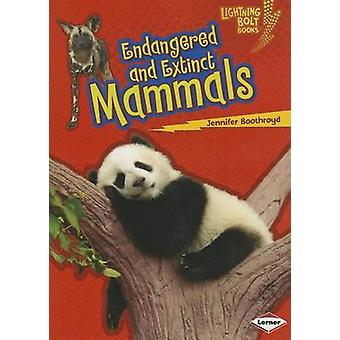 Endangered and Extinct Mammals by Jennifer Boothroyd - 9781467723725