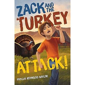 Zack and the Turkey Attack! by Phyllis Reynolds Naylor - 978148143779