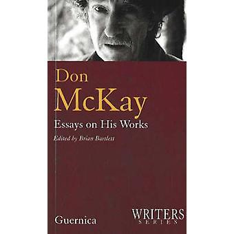 Don McKay - Essays on His Works by Brian Bartlett - 9781550712520 Book