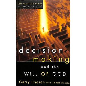 Decision Making and the Will of God - A Biblical Alternative to the Tr