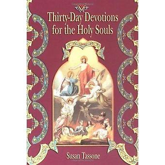 Thirty-day Devotions for Holy Souls by Susan Tassone - 9781592760527