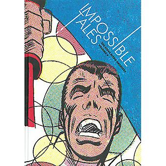 Impossible Tales - Vol. 4 - Steve Ditko Archives by Blake Bell - Steve