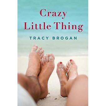 Crazy Little Thing by Tracy Brogan - 9781612186009 Book