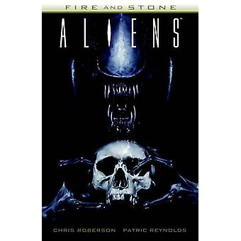 Aliens - Fire and Stone by Chris Roberson - 9781616556556 Book