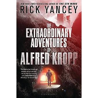 The Extraordinary Adventures of Alfred Kropp by Rick Yancey - 9781619