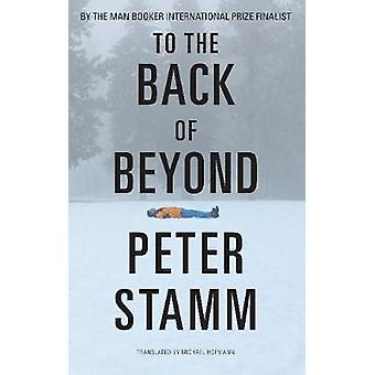 To the Back of Beyond by Peter Stamm - 9781783783298 Book