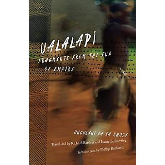 Ualalapi - Fragments from the End of Empire by Ungulani Ba Ka Khosa -