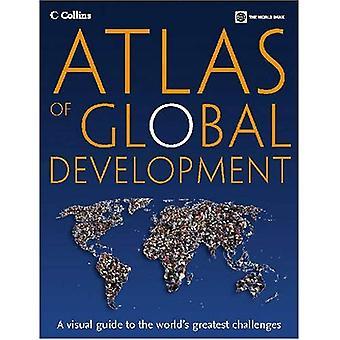 Atlas of Global utveckling: en visuell Guide till världens största utmaningar (Atlas Global utveckling)