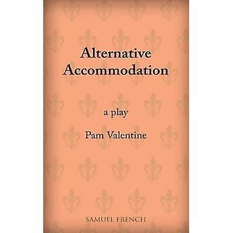 Alternative Accommodation A Play by Valentine & Pam