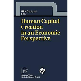 Human Capital Creation in an Economic Perspective by Asplund & Rita