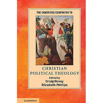 Cambridge Companion to Christian Political Theology by Craig Hovey